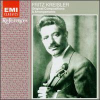 Kreisler: Original Compositions & Arrangements - Franz Rupp (piano); Fritz Kreisler (violin); Kreisler String Quartet; Laurie Kennedy (cello); Michael Raucheisen (piano); Thomas Petre (violin); William Primrose (viola)