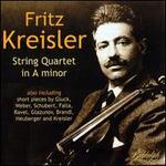 Kreisler: String Quartet in A minor, etc.