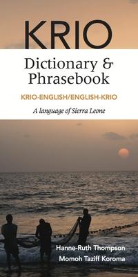 Krio-English/English-Krio Dictionary & Phrasebook - Thompson, Hanne-Ruth, Dr., and Koroma, Momoh Taziff
