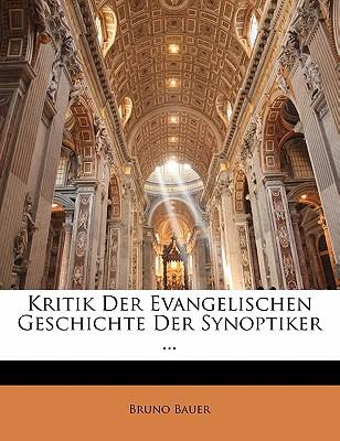 Kritik Der Evangelischen Geschichte Der Synoptiker ... Zweiter Band - Bauer, Bruno