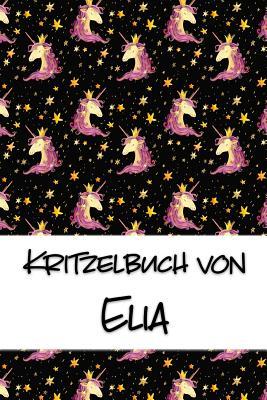 Kritzelbuch von Elia: Kritzel- und Malbuch mit leeren Seiten f?r deinen personalisierten Vornamen - Publikationen, Nachwuchskunstler