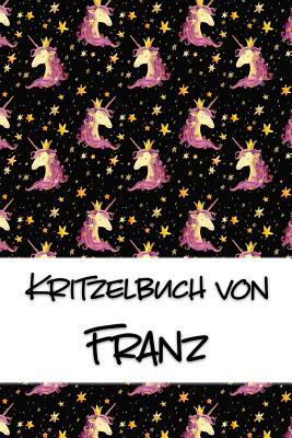 Kritzelbuch von Franz: Kritzel- und Malbuch mit leeren Seiten f?r deinen personalisierten Vornamen - Publikationen, Nachwuchskunstler