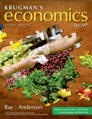 Krugman's Economics for Ap(r) (High School) - Ray, Margaret, and Anderson, David A, Dr.
