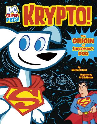 Krypto: The Origin of Superman's Dog - Dahl, Michael