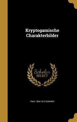 Kryptogamische Charakterbilder - Kummer, Paul 1834-1912