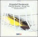 Kryzstof Penderecki: Clarinet Quartet ; String Trio