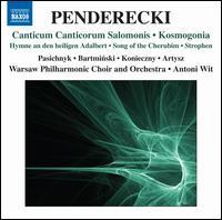 Krzysztof Penderecki: Cantcum Canticorum Salomonis; Kosmogonia - Jerzy Artysz; Olga Pasichnyk (soprano); Rafal Bartminski (tenor); Tomasz Konieczny (bass);...