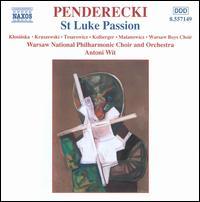 Krzysztof Penderecki: St Luke Passion - Adam Kruszewski (baritone); Izabella Klosinska (soprano); Jaroslaw Malanowicz (organ); Romuald Tesarowicz (bass);...