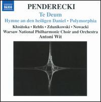 Krzysztof Penderecki: Te Deum - Adam Zdunikowski (tenor); Agnieszka Rehlis (mezzo-soprano); Izabella Klosinska (soprano); Piotr Nowacki (bass);...