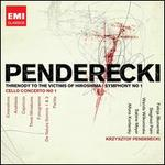 Krzysztof Penderecki: Threnody to the Victims of Hiroshima; Symphony No. 1; Cello Concerto No. 1