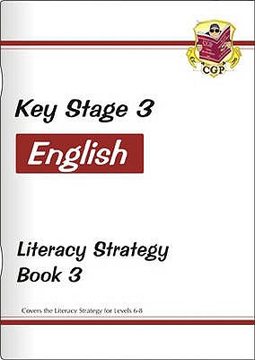 KS3 English Literacy Strategy - Book 3, Levels 6-8 - CGP Books (Editor)
