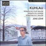 Kuhlau: Sonata in E flat major; Sonata in A minor; Sonatina in C major
