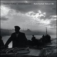 Kula Kulluk Yakisir Mi (Live In Bursa, 2011) - Kayhan Kalhor/Erdal Erzincan