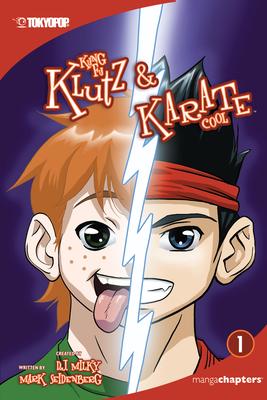 Kung Fu Klutz and Karate Cool Manga Volume 1 - Milky, D J, and Seidenberg, Mark