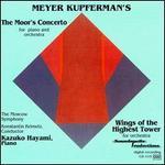 Kupferman: Moor's Concerto/Wings of the Highest Tower