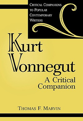 Kurt Vonnegut: A Critical Companion - Marvin, Thomas F