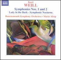 Kurt Weill: Symphonies Nos. 1 & 2; Lady in the Dark - Symphonic Nocturne - Bournemouth Symphony Orchestra; Marin Alsop (conductor)