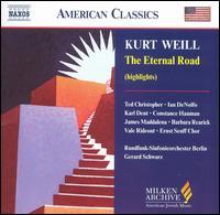 Kurt Weill: The Eternal Road (Highlights) - Barbara Rearick (vocals); Constance Hauman (vocals); Hanna Wollschläger (vocals); Ian Denolfo (vocals);...