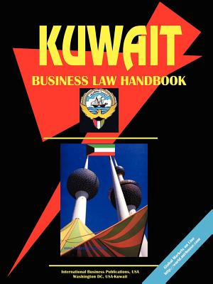Kuwait Business Law Handbook - International Business Publications (Creator), and IBP USA (Creator)