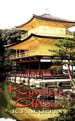 Kyushu Affair - Martin, K F