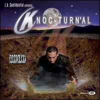 L.A. Confidential Presents: Knoc-Turn'al - Knoc-Turn'al