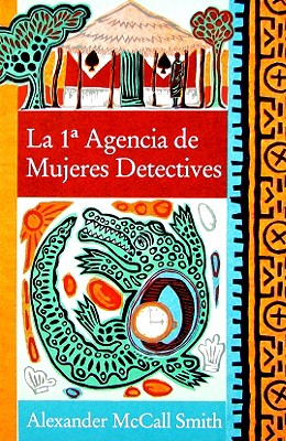 La 1a Agencia de Mujeres Detectives - McCall Smith, Alexander