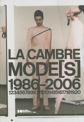 La Cambre Modes: 1986-2006 - Delcampe, Tony (Editor)
