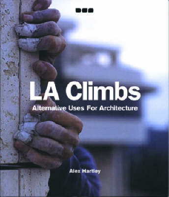 La Climbs: Alternative Uses for Architecture -