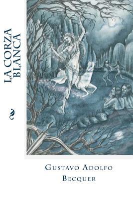 La Corza Blanca - Becquer, Gustavo Adolfo