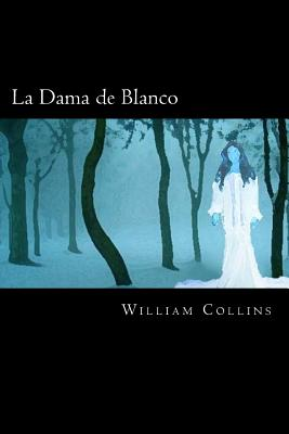 La Dama de Blanco - Collins, William Wilkie