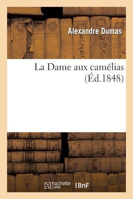 La Dame Aux Camelias - Dumas, Alexandre
