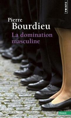 La domination masculine - Bourdieu, Pierre