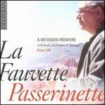 La Fauvette Passerinette: A Messiaen Premi?re