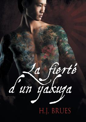 La Fierte D'Un Yakuza - Brues, H J
