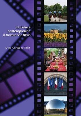 La France Contemporaine a Travers Ses Films - Rice, Anne-Christine