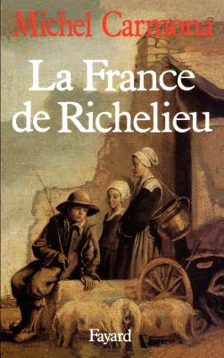 La France de Richelieu - Carmona, Michel