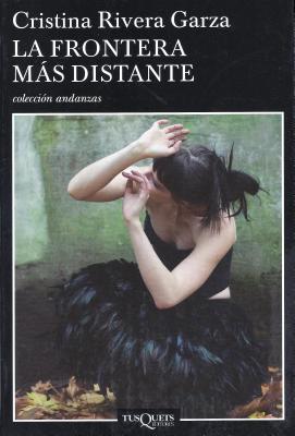 La Frontera Mas Distante - Rivera Garza, Cristina