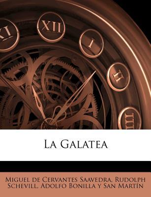 La Galatea - Cervantes Saavedra, Miguel De