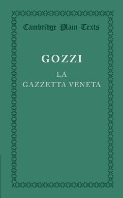 La Gazzetta Veneta - Gozzi, Gasparo