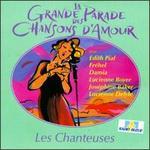 La Grande Parade des Chansons D'Amour: Les Chanteuses