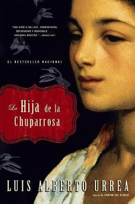 La Hija de La Chuparrosa - Urrea, Luis Alberto, and Urrea, Enrique Hubbard (Translated by)