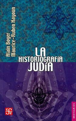 La Historiografia Judia - Boyer, Alain, and Hayoun, Maurice-Ruben
