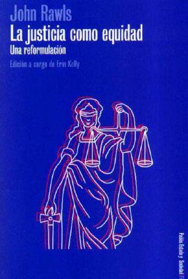 La Justicia Como Equidad: Una Reformulacion - Rawls, John, Professor