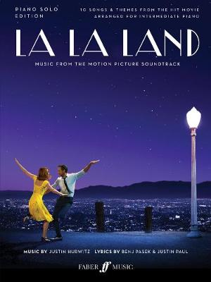 La La Land -Piano Solo: Music from the Motion Picture Soundtrack - Hurwitz, Justin (Composer), and Pasek, Benj (Composer), and Paul, Justin (Composer)