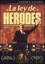 La Ley De Herodes (Herod's Law) [Spanish]