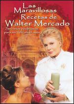 La Maravillosas Recetas de Walter Mercado
