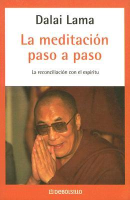 La Meditacion Paso a Paso - Dalai Lama
