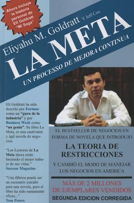 La Meta: Un Processo de Mejora Continua - Goldratt, Eliyahu M, and Cox, Jeff
