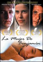 La Mujer de Benjamin - Carlos Carrera