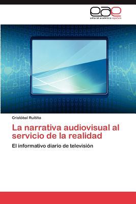 La Narrativa Audiovisual Al Servicio de La Realidad - Ruitina Cristobal